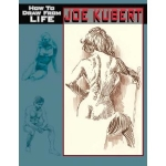 HOW TO DRAW FROM LIFE BY JOE KUBERT